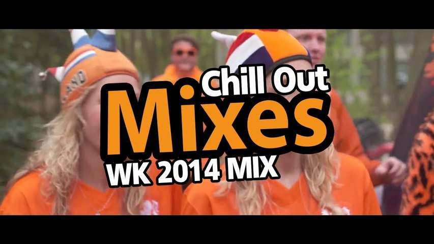 Chill Out Mixes WK 2014 Mix