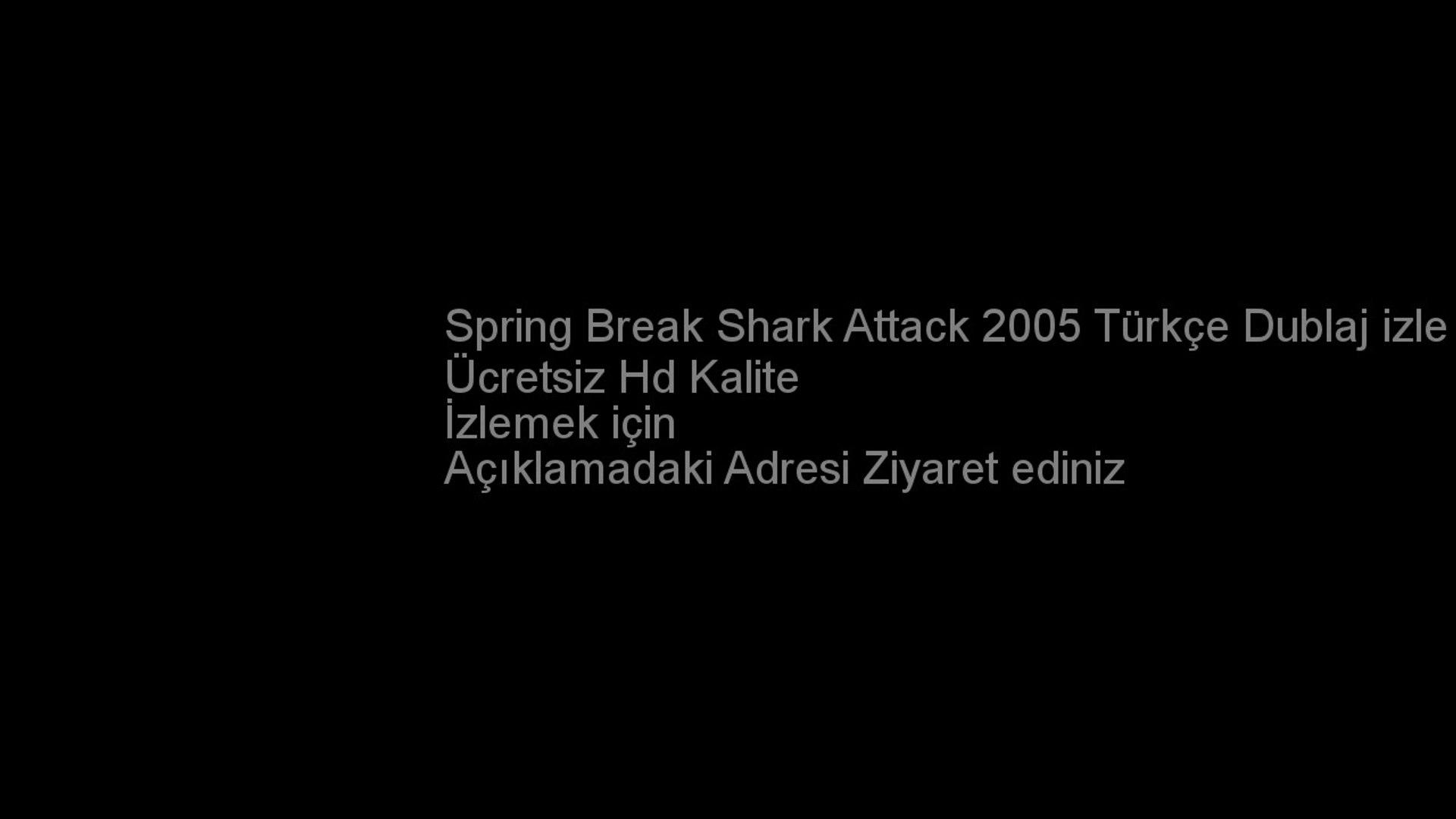 Spring Break Shark Attack 2005 Türkçe Dublaj izle