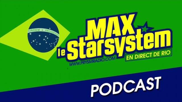 Max le Star System - Emission du 16 Juin 2014 en direct de Rio