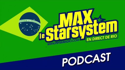 Max le Star System - Emission du 16 Juin 2014 en direct de Rio
