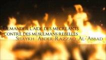 Demander de l'aide aux mécréants contre des rebelles musulmans [Shaykh 'Abder-Razaq al-'Abbad]