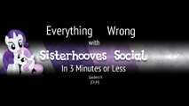 (Parody) Everything Wrong With Sisterhooves Social in 3 Minutes or Less