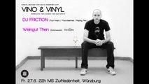 Vino & Vinyl pres. DJ Friction (Freundeskreis) 27.06.14 @ MS Zufriedenheit, Würzburg