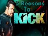 5 Reasons Why You Should Watch Kick