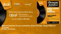 Marcel Cariven et son orchestre, Aimé Doniat, Chœur Marcel Cariven - Le cœur et la main