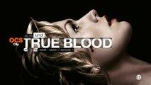 True Blood saison 7 inédite en US+24 - dès lundi 23 juin à 20.55 sur OCS City