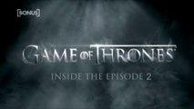 Game of Thrones saison 4 - Inside the episode 2 [BONUS]