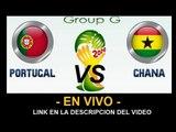 Ver partido Portugal vs Ghana En Vivo Mundial Brasil 2014 26 de Junio 2014