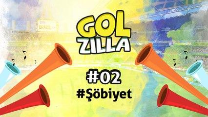 Şöbiyet - Golzilla #2 (Dünya Kupası Özel)