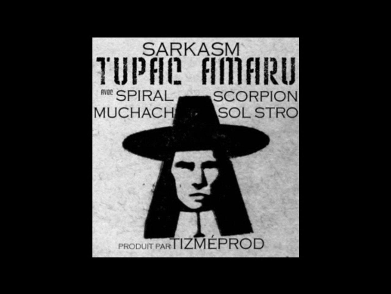 SARKASM - Tupac Amaru - avec SPIRAL - MUCHACH - SCORPION & SOL STRO
