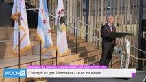 Chicago To Get Filmmaker Lucas' Museum