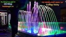 Đài phun nước nghệ thuật, nhạc nước tại quán Coffee Vicky - Biên Hòa - Đồng Nai