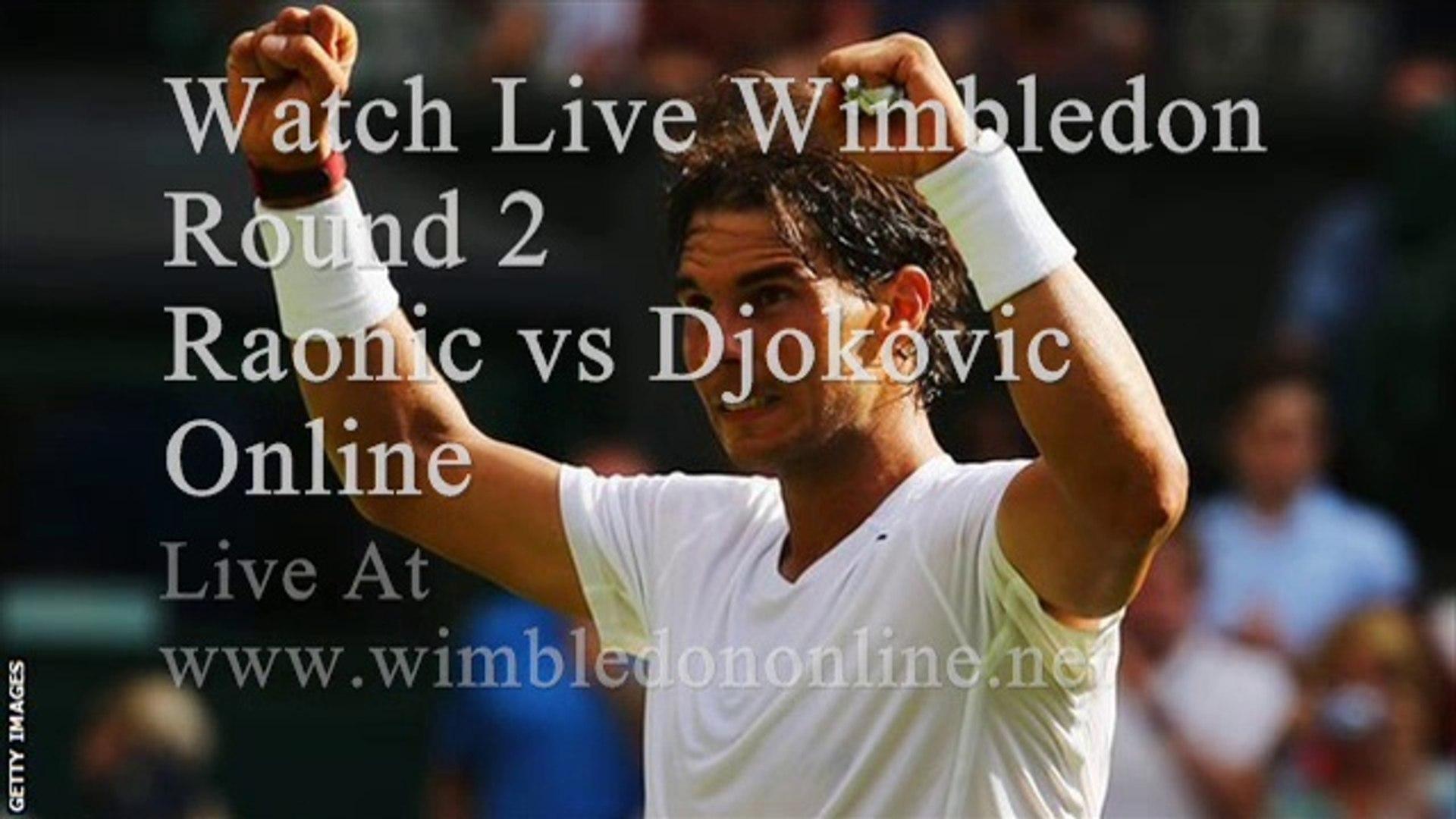 Live Raonic Vs Djokovic Streaming Video Dailymotion