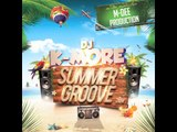 DJ K-MORE SUMMER GROOVE 2014 - EXTRAIT N°2 MEDLEY Lester Tu tiempo & Maitre Gims Warano Style & Jul Paranoia