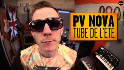 PV NOVA - Comment faire un tube de l'été ?