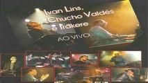 Ivan Lins , Chucho Valdés, Irakere - Ai, Ai, Ai, Ai, Ai
