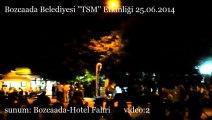 Bozcaada-Hotel Fahri/ Bozcaada Belediyesi TSM etkinliği 25.06.2014
