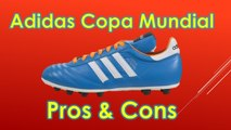 Adidas Copa Mundial - Pros and Cons Review