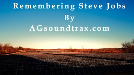 Remembering Steve Jobs - Music By AGsoundtrax.com
