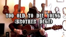 Too old to die young (Brother Dege - BO Tarantino) - Tuto guitare + TABS