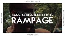 Bassjackers & Kenneth G - Rampage (Original Mix)