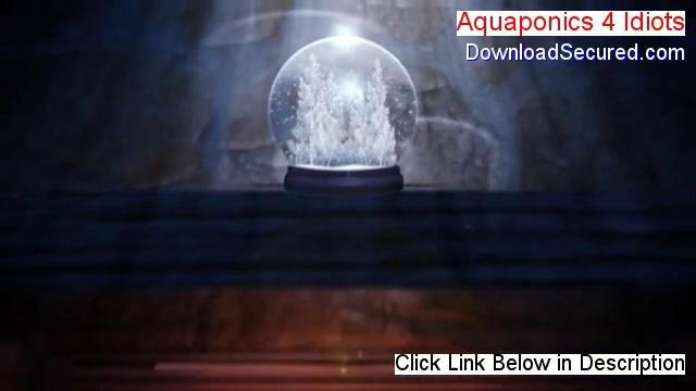 Aquaponics 4 Idiots Reviews [aquaponics 4 idiots 2014]