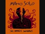 Dis-moi de Mano Solo de l'album les années sombres