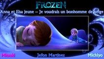 La Reine des Neiges - Anna et Elsa jeune & Je voudrais un bonhomme de neige