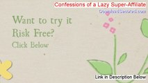 Confessions of a Lazy Super-Affiliate Download (confessions of a lazy super-affiliate free 2014)