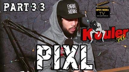 Kouler Pei - Pixl - Part 3/3