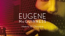 Eugene McGuinness - Heart Of Chrome (Official Audio)