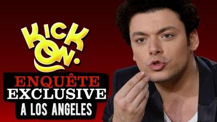 Enquête Exclusive à LA - Kick On