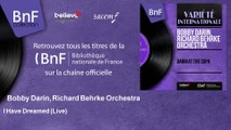 Bobby Darin, Richard Behrke Orchestra - I Have Dreamed - Live