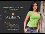 Breast Augmentation Treatment in Pakistan ,  Breast Augmentation in Islamabad ,  Breast Augmentation in Lahore