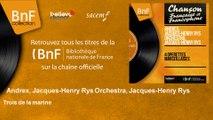 Andrex, Jacques-Henry Rys Orchestra, Jacques-Henry Rys - Trois de la marine