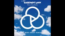 Basement Jaxx - Never Say Never (Mark Knight Remix)