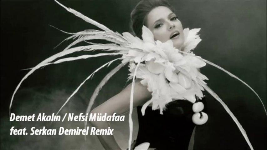 Demet Akalın - Nefsi Müdafaa (Serkan Demirel Remix) 2014