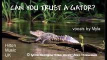 'CAN YOU TRUST A GATOR?' a fun / novelty / children's song from Hilton Music UK, all about the dangers in the Land of the Gator!