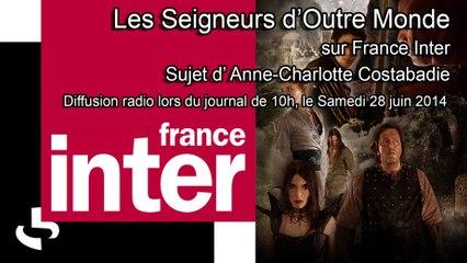 Les Seigneurs d'Outre Monde sur FRANCE INTER