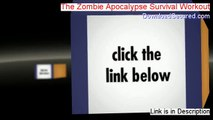 The Zombie Apocalypse Survival Workout Review - the zombie apocalypse survival workout (2014)