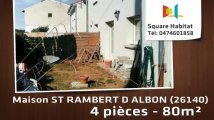 A vendre - Maison/villa - ST RAMBERT D ALBON (26140) - 4 pièces - 80m²