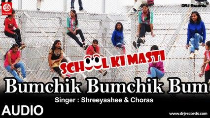 Bumchik Bumchik Bum | School Ki Masti | Shreeyashee & Choras