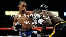 Live Rances Barthelemy vs Argenis Mendez Online