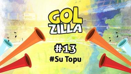 Su Topu - Golzilla #13 (Dünya Kupası Özel)