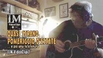 QUASI STRANO POMERIGGIO D'ESTATE...  (LM VideoClips)