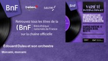 Édouard Duleu et son orchestre - Mon ami, mon ami