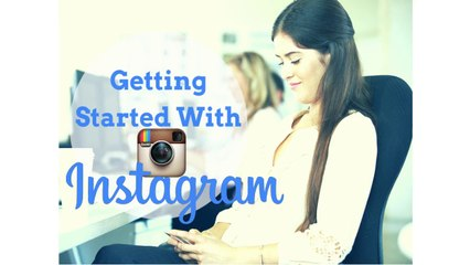 Instagram Tutorial Getting Started Using Instagram