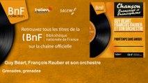 Guy Béart, François Rauber et son orchestre - Grenades, grenades