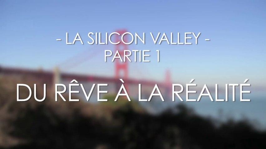 La Silicon Valley - Partie 1 - Du Rêve à la Réalité