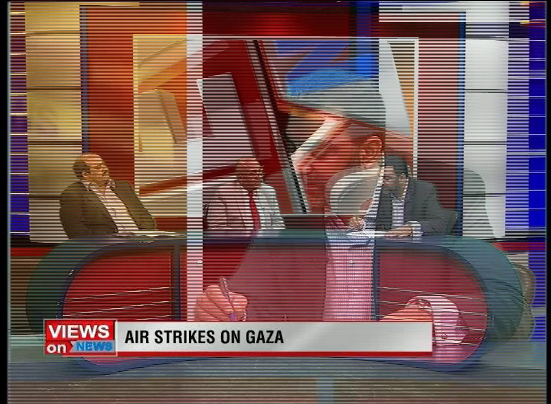Programme: Views On News. Topic: Air Strike On Ghaza